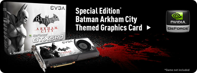 EVGA GeForce GTX 580 Batman Arkham City