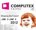 COMPUTEX 2012 : รวมทุกข่าวสารโน้ตบุ๊กและผลิตภัณฑ์ต่างๆ จากมหกรรมงานำไอทีระดับโลก